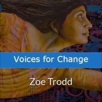 Voices for Change - Zoe Trodd
