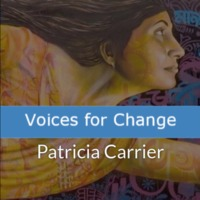 Voices for Change - Patricia Carrier