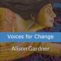 Voices for Change - Alison Gardner