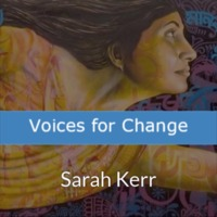Voices for Change - Sarah Kerr